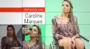 Caroline Marques  - Projeto Personas